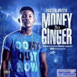 Foster Pizzie - Money & Ginger